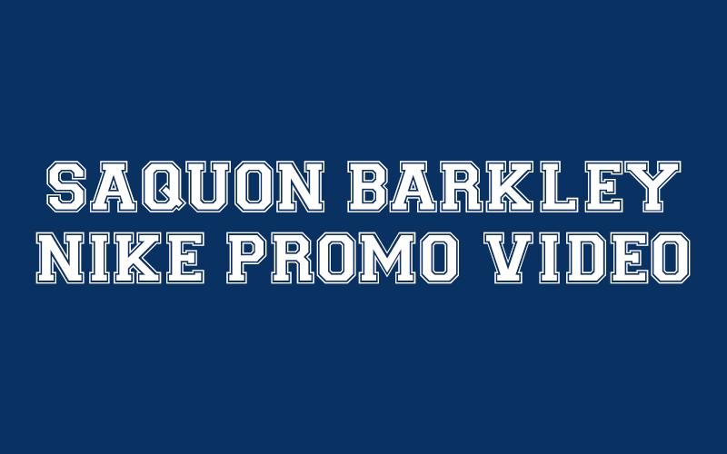 Penn State Football Star Saquon Barkley is the Spotlight in New Nike Promo Video