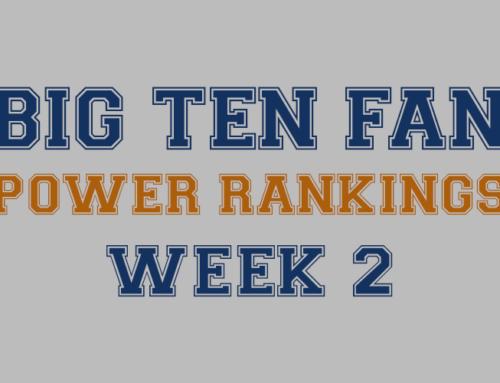 BIG Ten Fan Power Rankings – Week 2 Results